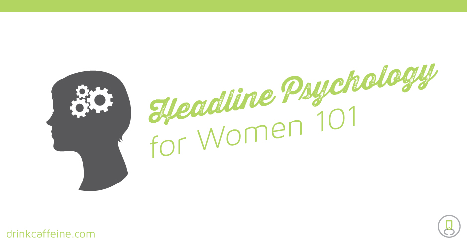 Headline Psychology for Women 101 blog image