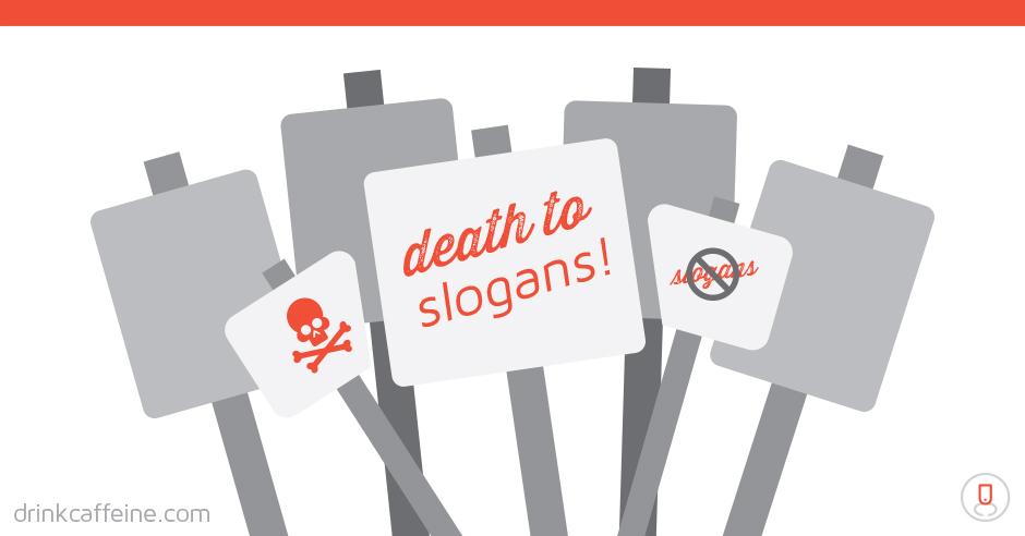 Death to Slogans! blog image