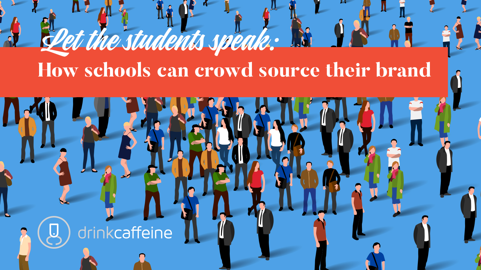 Let the students speak: How schools can crowd source their brand blog image