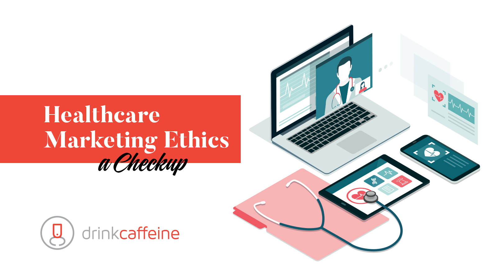 Healthcare Marketing Ethics: A Checkup blog image