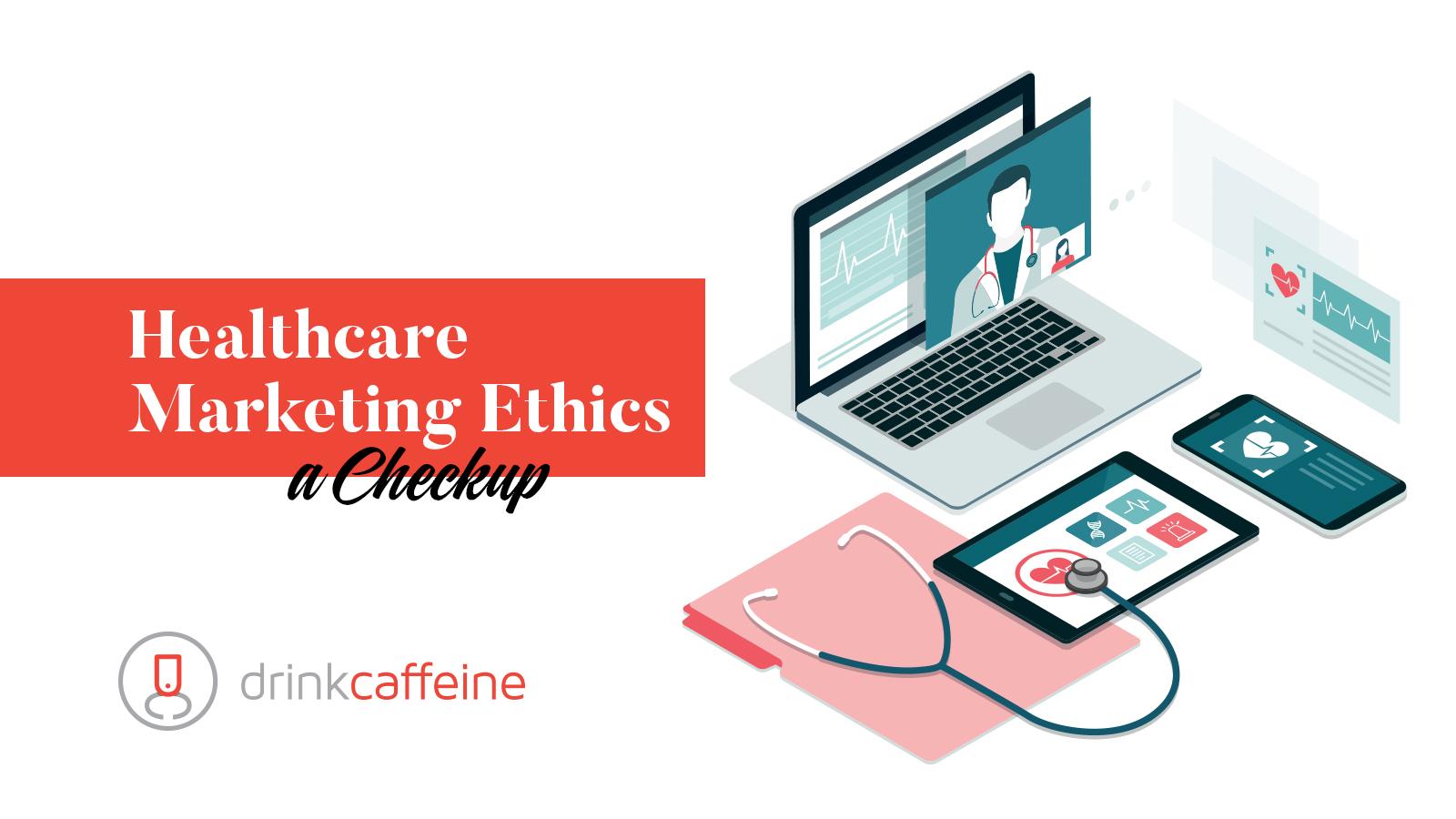Healthcare Marketing Ethics: A Checkup blog image