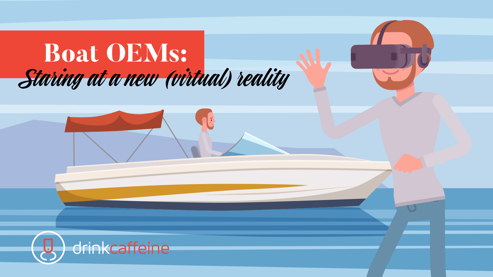 Boat OEMs: Starting at a new (virtual) reality blog image
