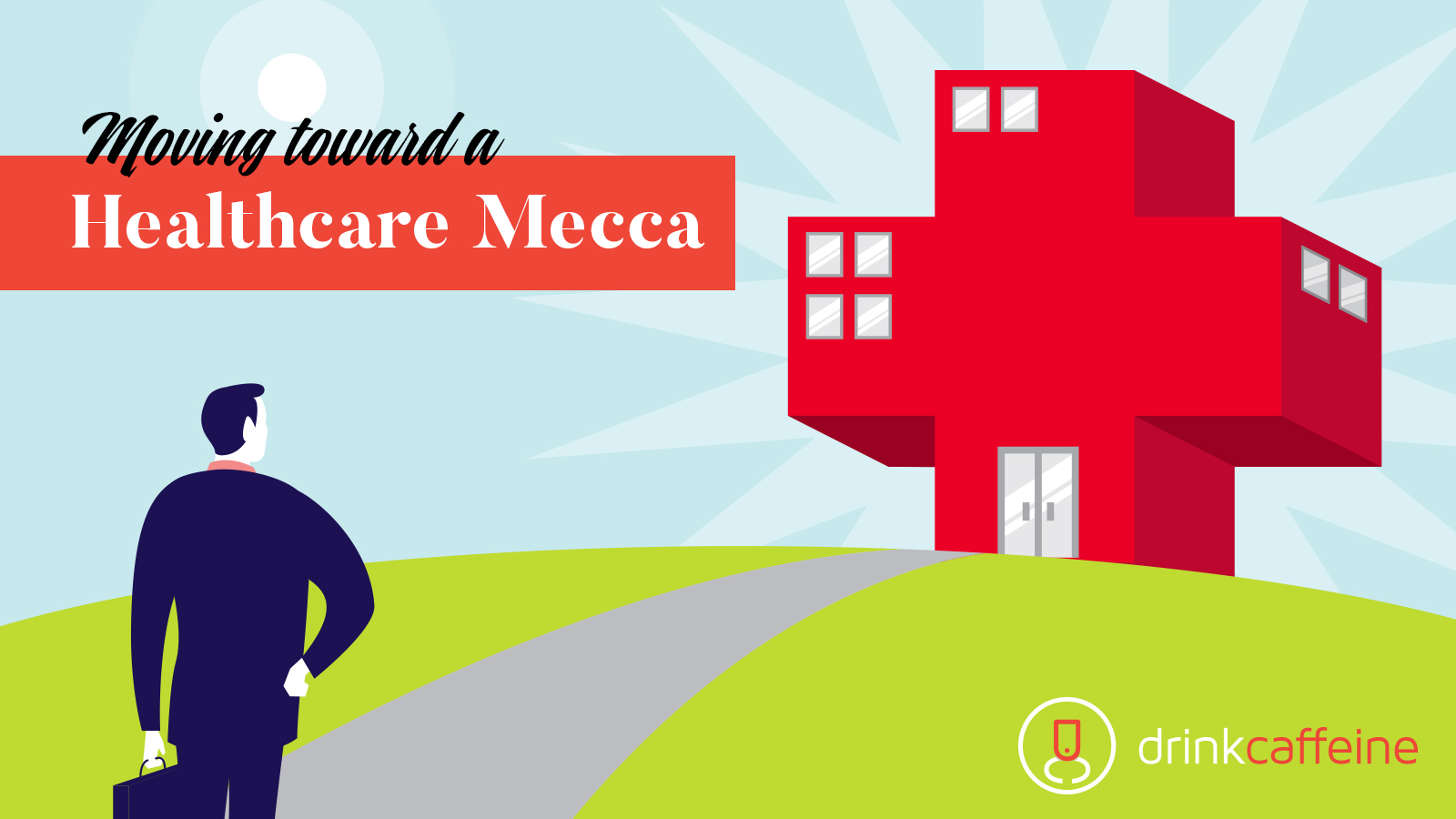 Moving toward a Healthcare Mecca blog image