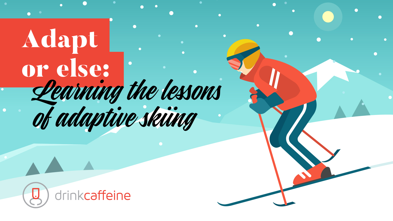What adaptive skiing teaches us blog image