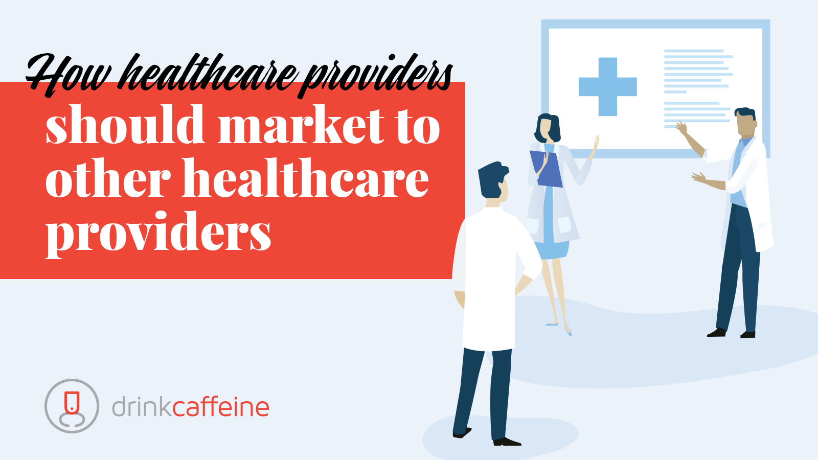 A checkup on Provider-to-Provider marketing blog image
