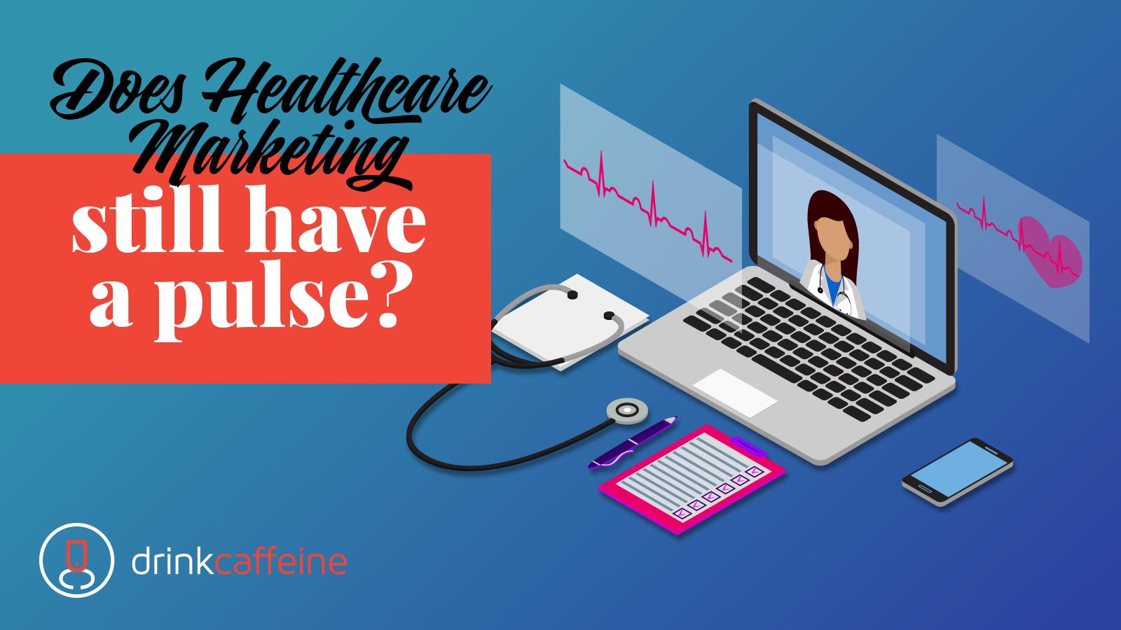 Humanity & Healthcare Marketing 2020 blog image