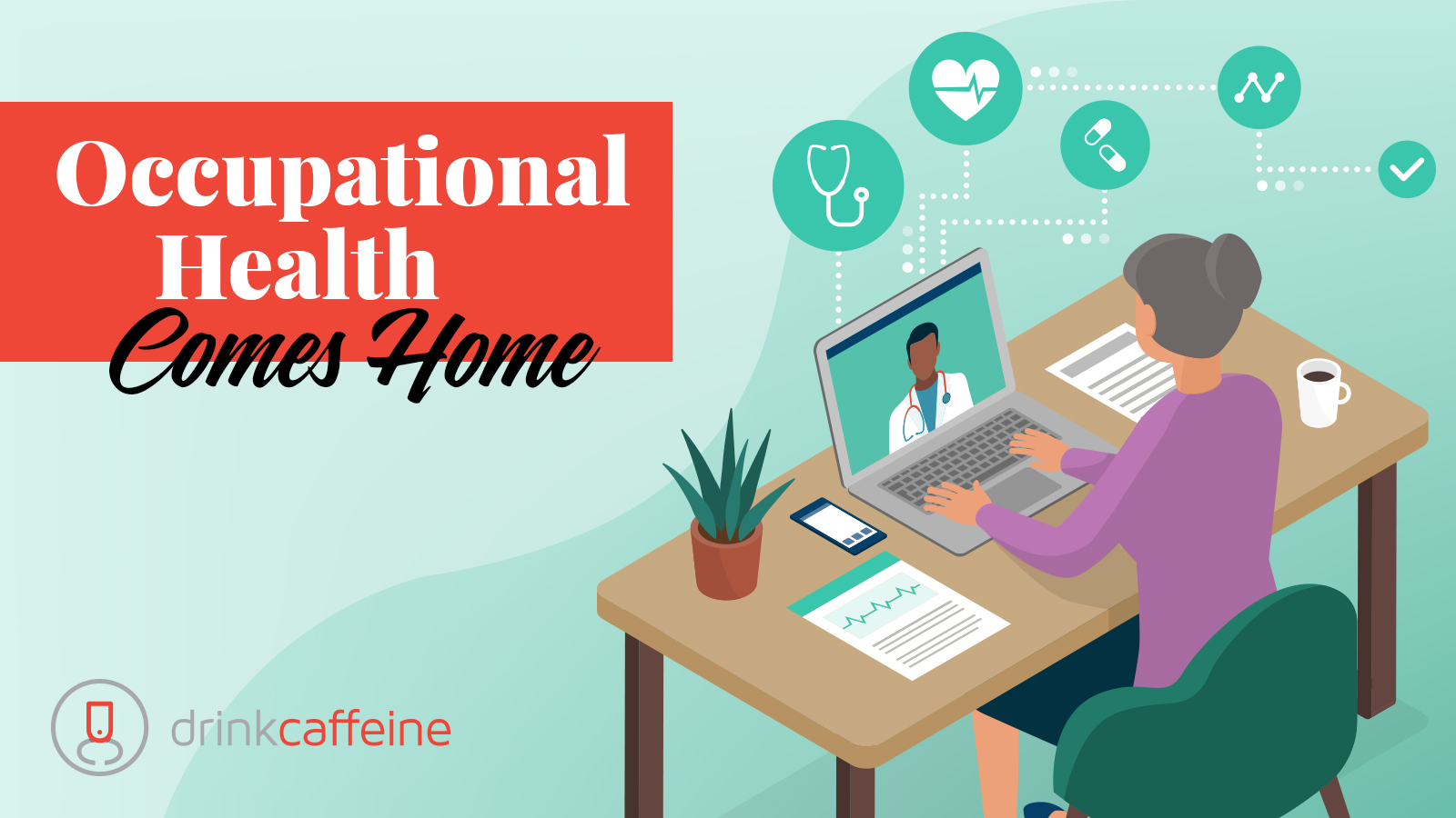 As people work remotely, the demand for a new kind of occupational healthcare will rise blog image