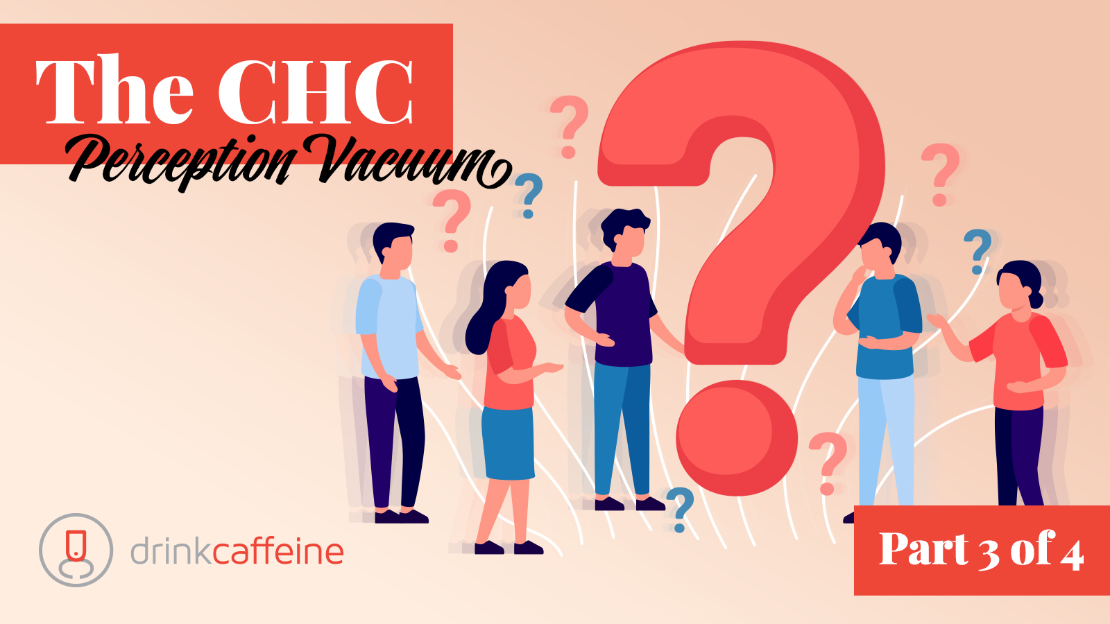 The CHC Perception Vacuum: Part 3 blog image